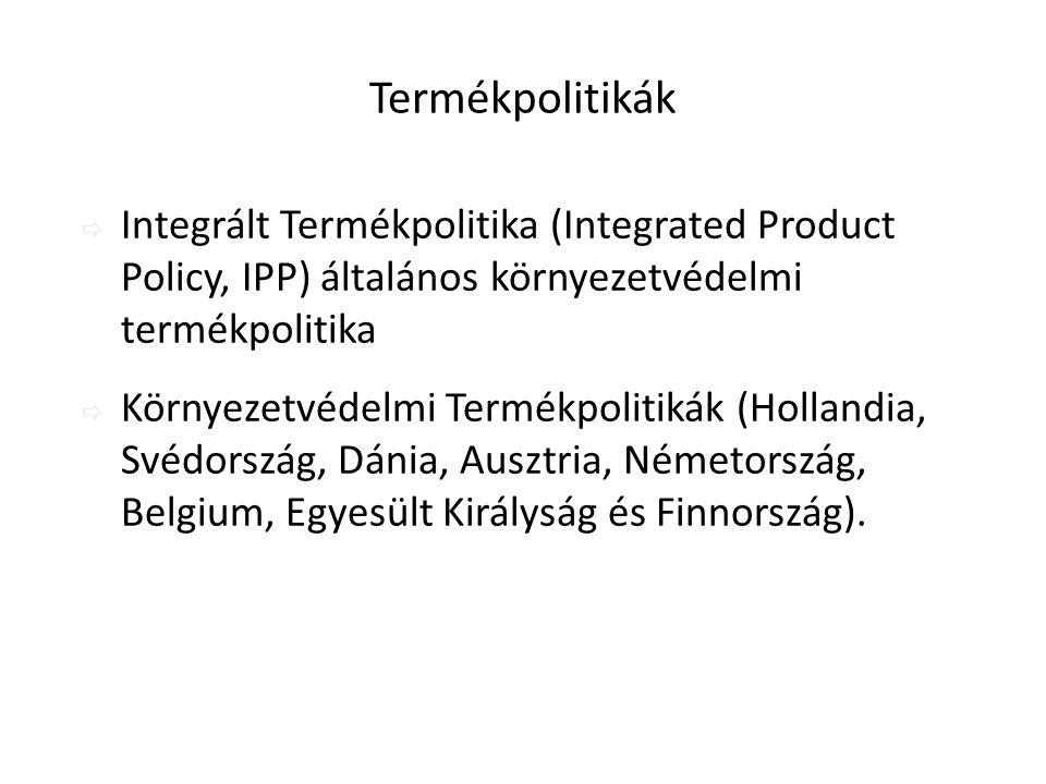 HEFOP 3.3.1. Termékpolitikák  Integrált Termékpolitika (Integrated Product Policy, IPP) általános környezetvédelmi termékpolitika  Környezetvédelmi