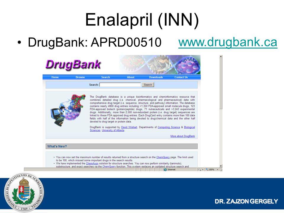 DR. Z AJZON G ERGELY Enalapril (INN) DrugBank: APRD00510 www.drugbank.ca