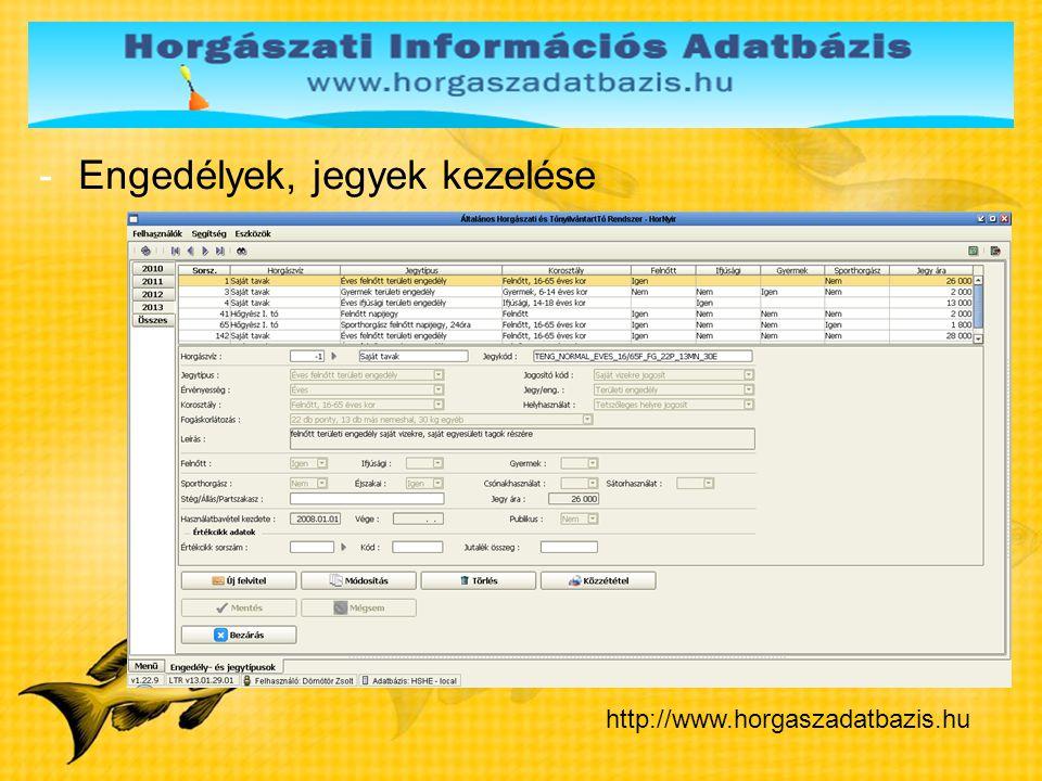 -Engedélyek, jegyek kezelése http://www.horgaszadatbazis.hu