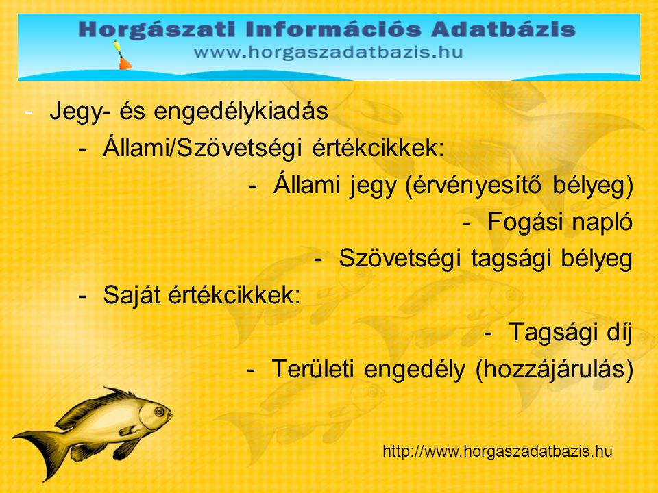 -Horgászadatbázis – egyedülálló megoldás -Új, teljes körű informatikai alkalmazás egyesületek, forgalmazók, horgászvíz-kezelők részére -A horgászattal kapcsolatos adminisztráció támogatása -A SZÁK programmal párhuzamosan futtatható -Éves szolgáltatásként vehető igénybe -Tagság létszámtól függő árképzés http://www.horgaszadatbazis.hu