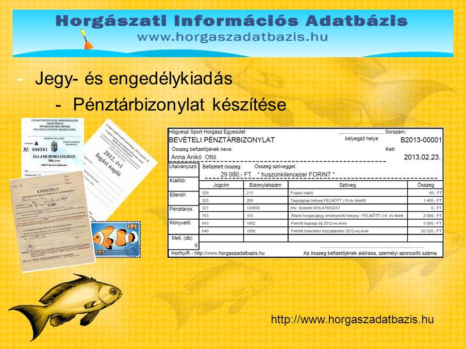 -Jegy- és engedélykiadás -Pénztárbizonylat készítése http://www.horgaszadatbazis.hu