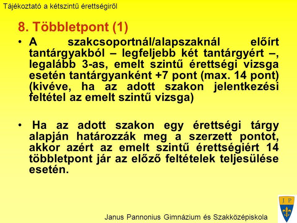 Tájékoztató a kétszintű érettségiről Janus Pannonius Gimnázium és Szakközépiskola 8.