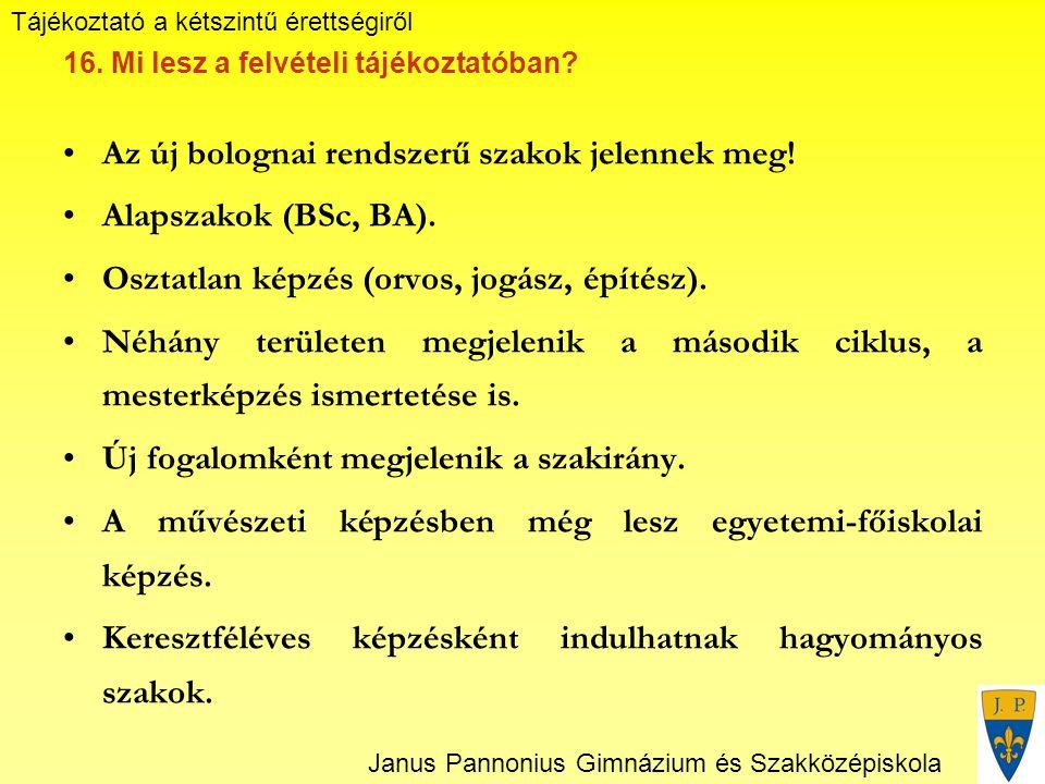 Tájékoztató a kétszintű érettségiről Janus Pannonius Gimnázium és Szakközépiskola 16.