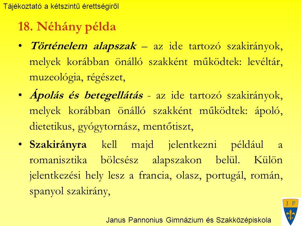 Tájékoztató a kétszintű érettségiről Janus Pannonius Gimnázium és Szakközépiskola 18.