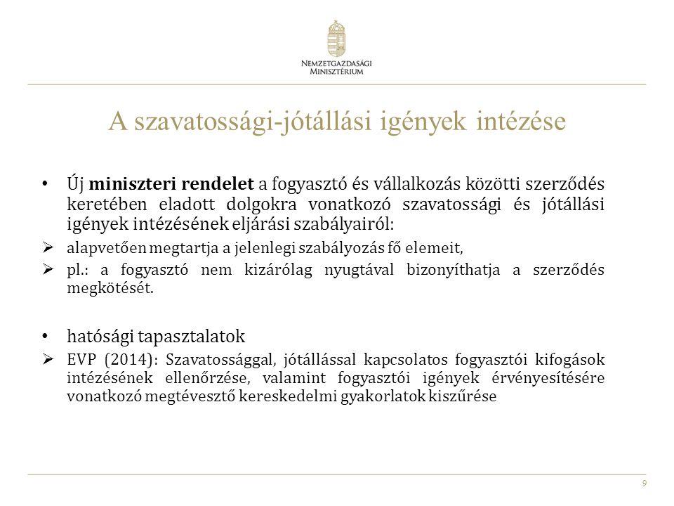 9 A szavatossági-jótállási igények intézése Új miniszteri rendelet a fogyasztó és vállalkozás közötti szerződés keretében eladott dolgokra vonatkozó s