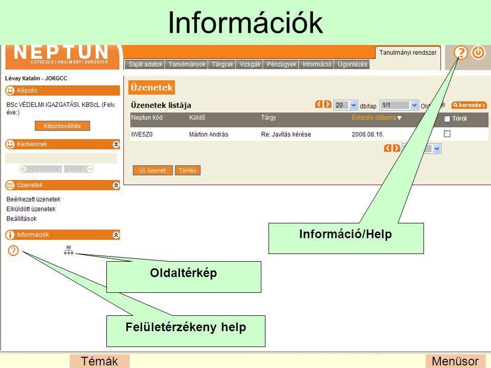 MenüsorTémák Információk Felületérzékeny help Oldaltérkép Információ/Help
