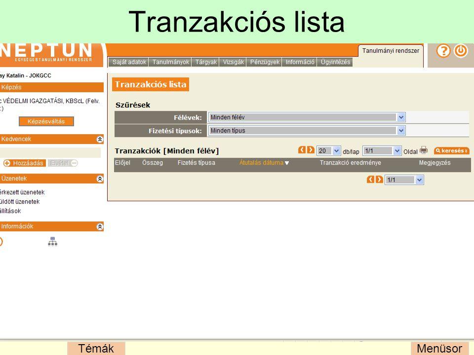 MenüsorTémák Tranzakciós lista