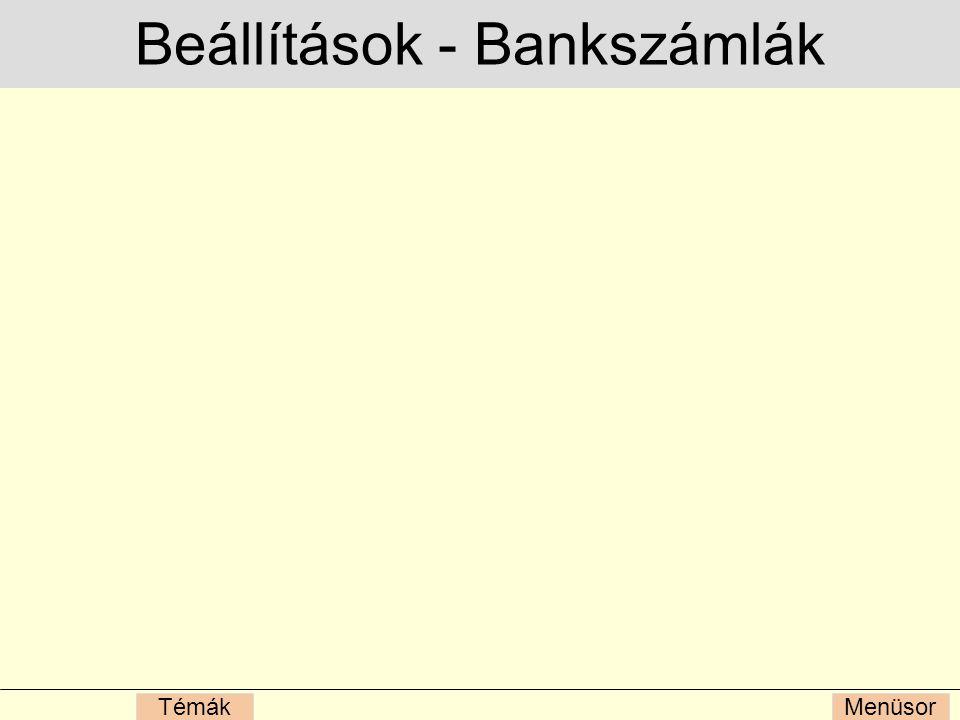 MenüsorTémák Beállítások - Bankszámlák
