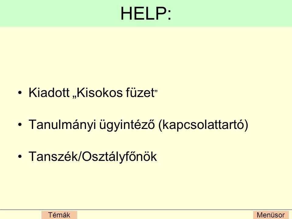"""MenüsorTémák HELP: Kiadott """"Kisokos füzet Tanulmányi ügyintéző (kapcsolattartó) Tanszék/Osztályfőnök"""