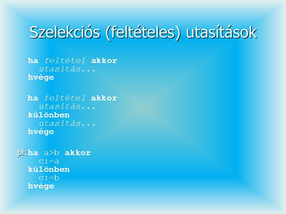 Gyűjtés – általános algoritmus Ismeretlen elemszám: Gyűjtő tömb inicializálása (többnyire lenullázása) Hozzáférés az első elemhez amíg Elem <> Végjel ismétel Elem vizsgálata, Index képzése Gyűjtő[Index] módosítása (pl.