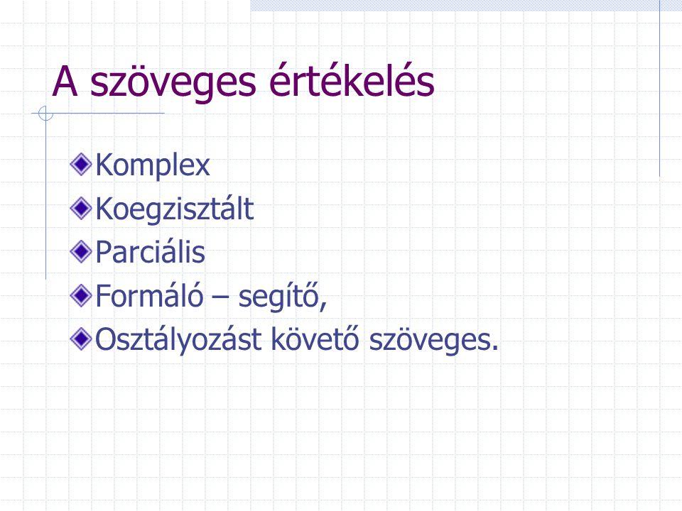 A szöveges értékelés Komplex Koegzisztált Parciális Formáló – segítő, Osztályozást követő szöveges.
