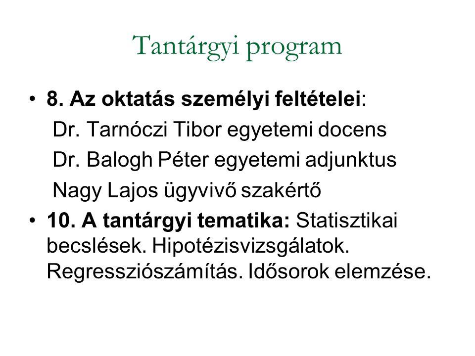 8. Az oktatás személyi feltételei: Dr. Tarnóczi Tibor egyetemi docens Dr. Balogh Péter egyetemi adjunktus Nagy Lajos ügyvivő szakértő 10. A tantárgyi
