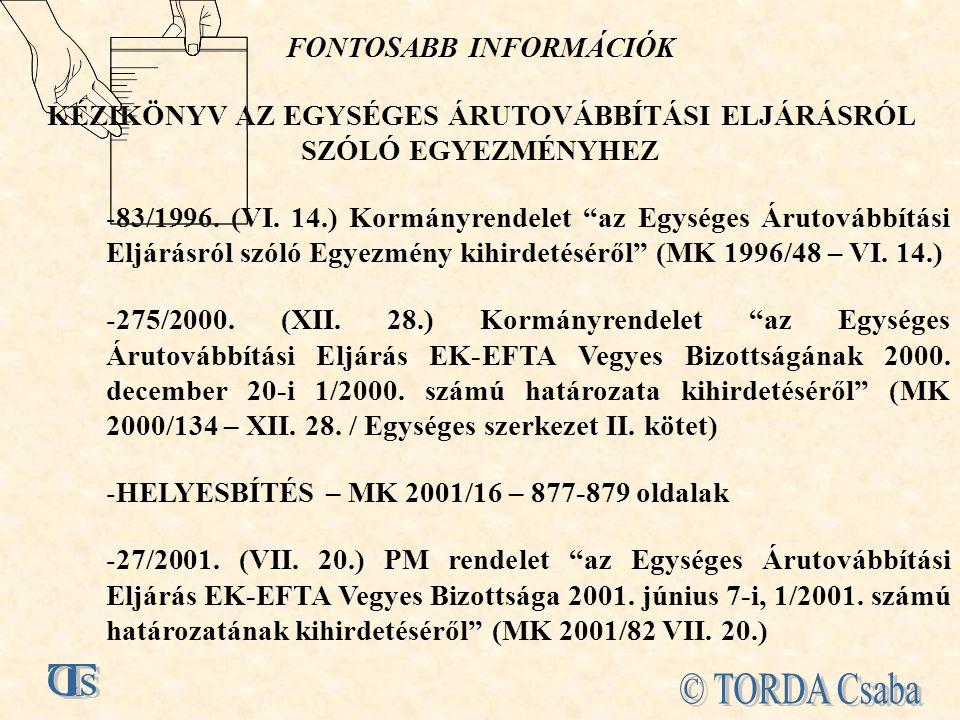 FONTOSABB INFORMÁCIÓK KÉZIKÖNYV AZ EGYSÉGES ÁRUTOVÁBBÍTÁSI ELJÁRÁSRÓL SZÓLÓ EGYEZMÉNYHEZ -83/1996.