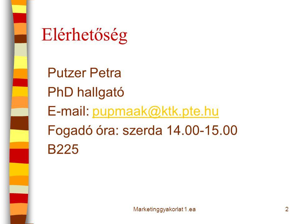Elérhetőség Putzer Petra PhD hallgató E-mail: pupmaak@ktk.pte.hupupmaak@ktk.pte.hu Fogadó óra: szerda 14.00-15.00 B225 2Marketinggyakorlat 1.ea