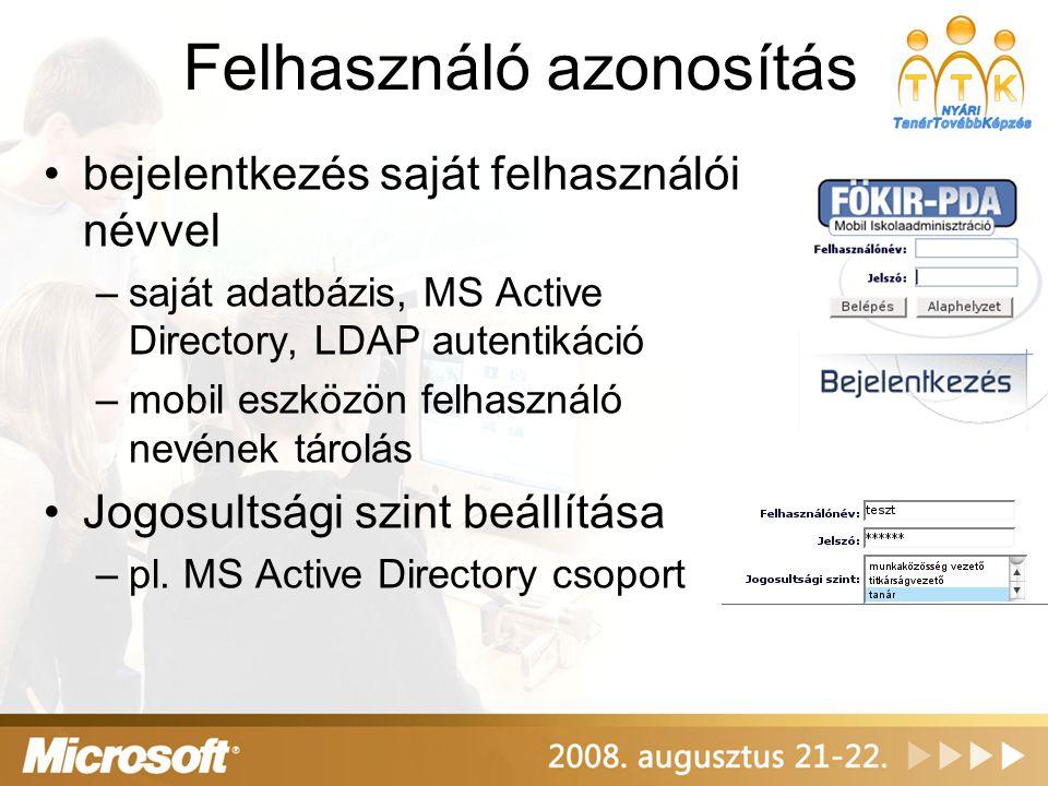 Felhasználó azonosítás bejelentkezés saját felhasználói névvel –saját adatbázis, MS Active Directory, LDAP autentikáció –mobil eszközön felhasználó ne
