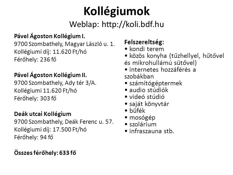 Kollégiumok Weblap: http://koli.bdf.hu Pável Ágoston Kollégium I. 9700 Szombathely, Magyar László u. 1. Kollégiumi díj: 11.620 Ft/hó Férőhely: 236 fő