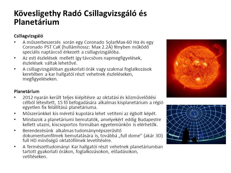 Kövesligethy Radó Csillagvizsgáló és Planetárium Csillagvizsgáló A műszerbeszerzés során egy Coronado SolarMax-60 Hα és egy Coronado PST CaK (hullámho
