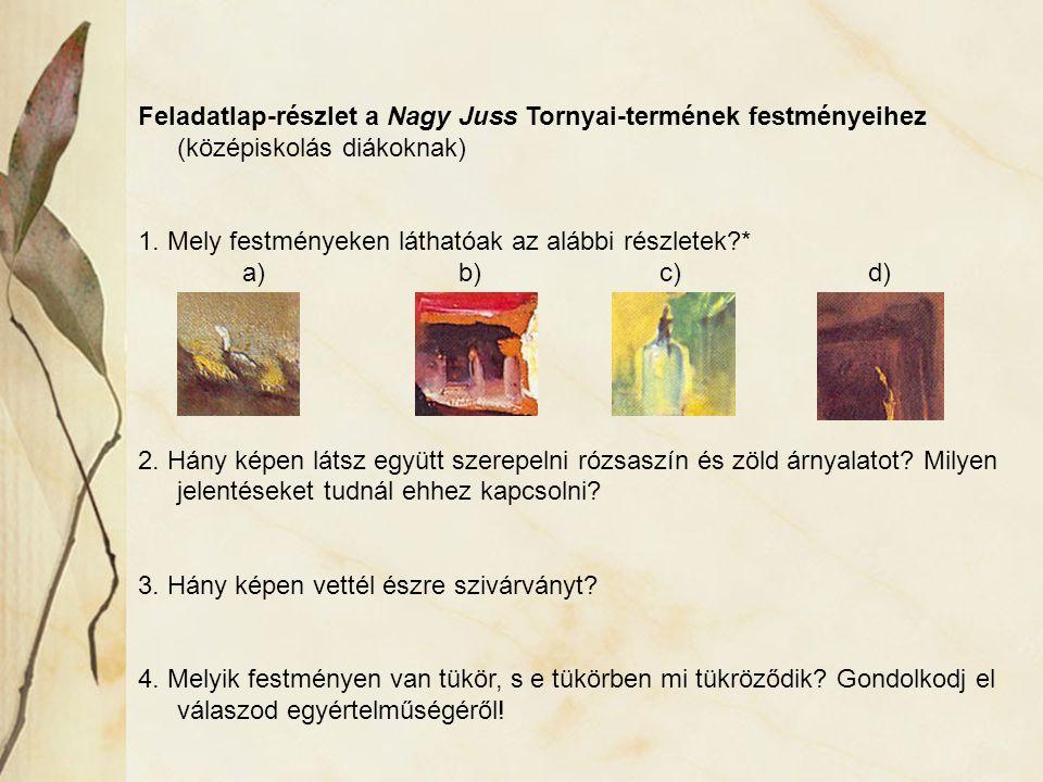 Feladatlap-részlet a Nagy Juss Tornyai-termének festményeihez (középiskolás diákoknak) 1.