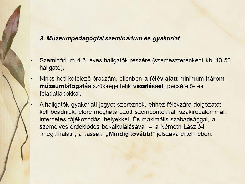 3. Múzeumpedagógiai szeminárium és gyakorlat Szeminárium 4-5.