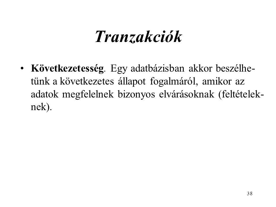 38 Tranzakciók Következetesség.