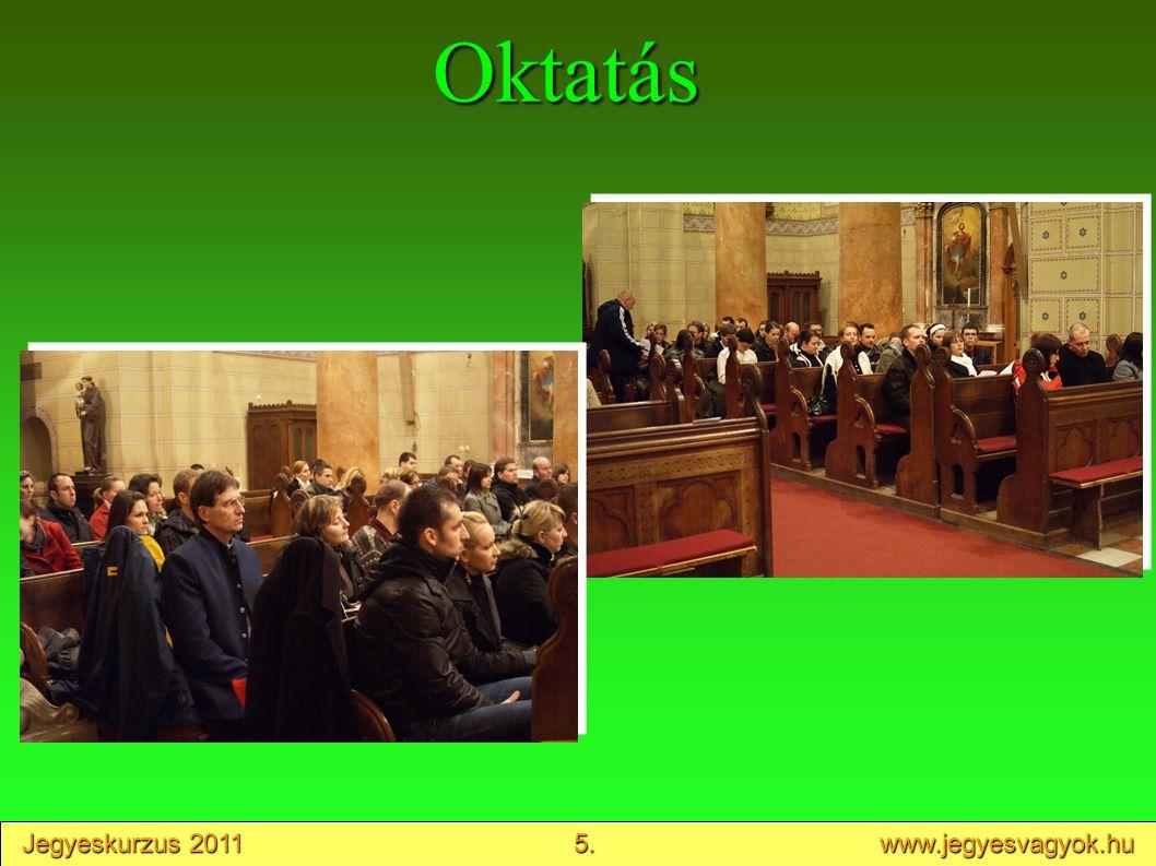 Jegyeskurzus 2011 5. www.jegyesvagyok.hu Oktatás