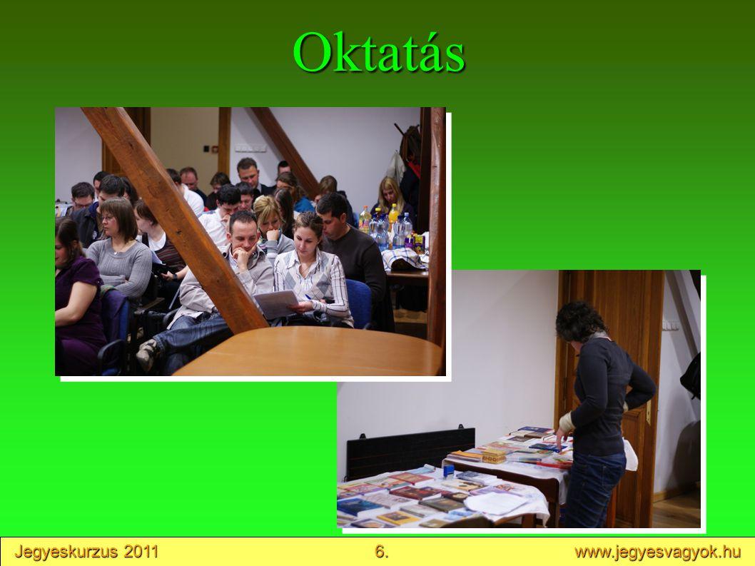 Jegyeskurzus 2011 6. www.jegyesvagyok.hu Oktatás
