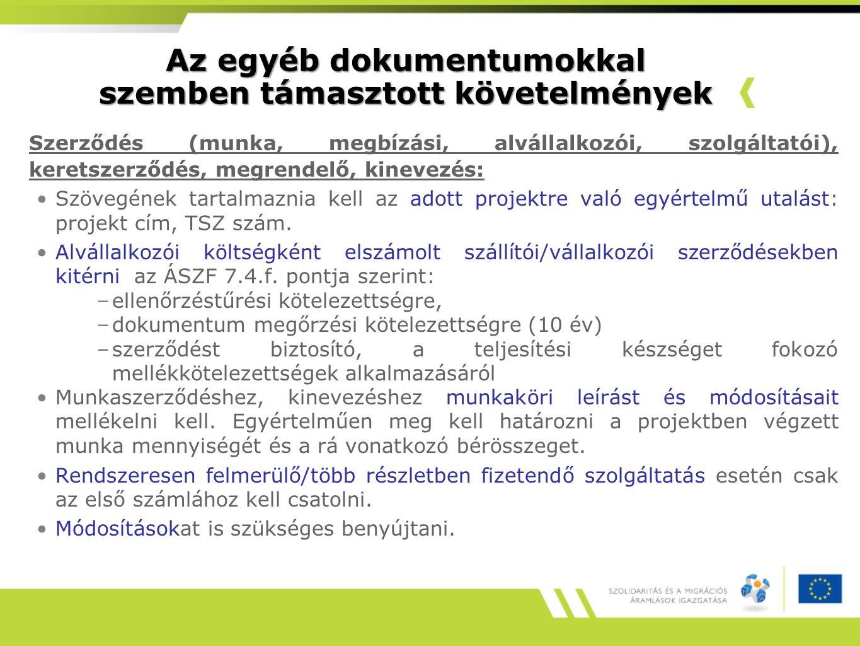 Az egyéb dokumentumokkal szemben támasztott követelmények Szerződés (munka, megbízási, alvállalkozói, szolgáltatói), keretszerződés, megrendelő, kinevezés: Szövegének tartalmaznia kell az adott projektre való egyértelmű utalást: projekt cím, TSZ szám.