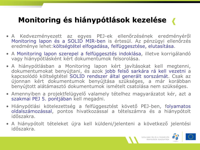 Monitoring és hiánypótlások kezelése A Kedvezményezett az egyes PEJ-ek ellenőrzésének eredményéről Monitoring lapon és a SOLID MIR-ben is értesül.