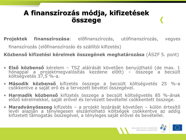 A finanszírozás módja, kifizetések összege Projektek finanszírozása: előfinanszírozás, utófinanszírozás, vegyes finanszírozás (előfinanszírozás és szállítói kifizetés) Közbenső kifizetési kérelmek összegének meghatározása (ÁSZF 5.