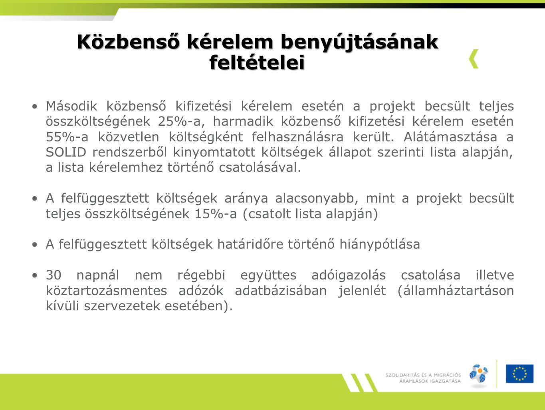 Közbenső kérelem benyújtásának feltételei Második közbenső kifizetési kérelem esetén a projekt becsült teljes összköltségének 25%-a, harmadik közbenső kifizetési kérelem esetén 55%-a közvetlen költségként felhasználásra került.