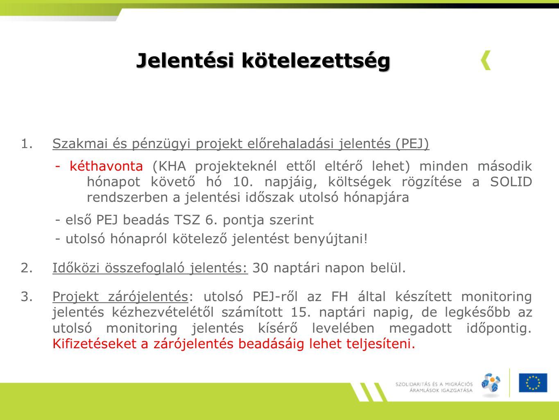 Jelentési kötelezettség 1.Szakmai és pénzügyi projekt előrehaladási jelentés (PEJ) - kéthavonta (KHA projekteknél ettől eltérő lehet) minden második hónapot követő hó 10.