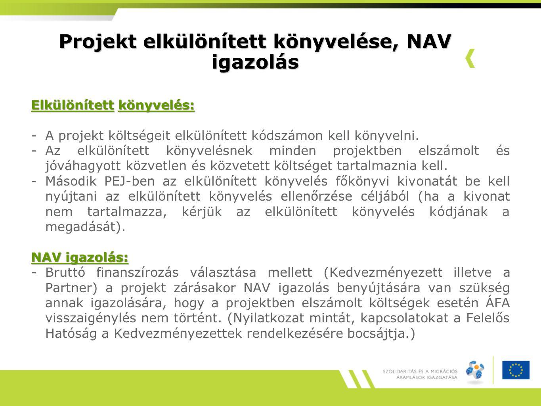 Projekt elkülönített könyvelése, NAV igazolás Elkülönítettkönyvelés: Elkülönített könyvelés: -A projekt költségeit elkülönített kódszámon kell könyvelni.