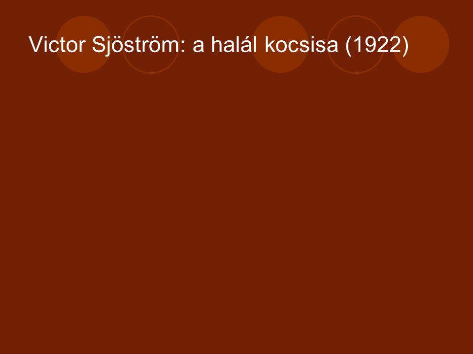Victor Sjöström: a halál kocsisa (1922)