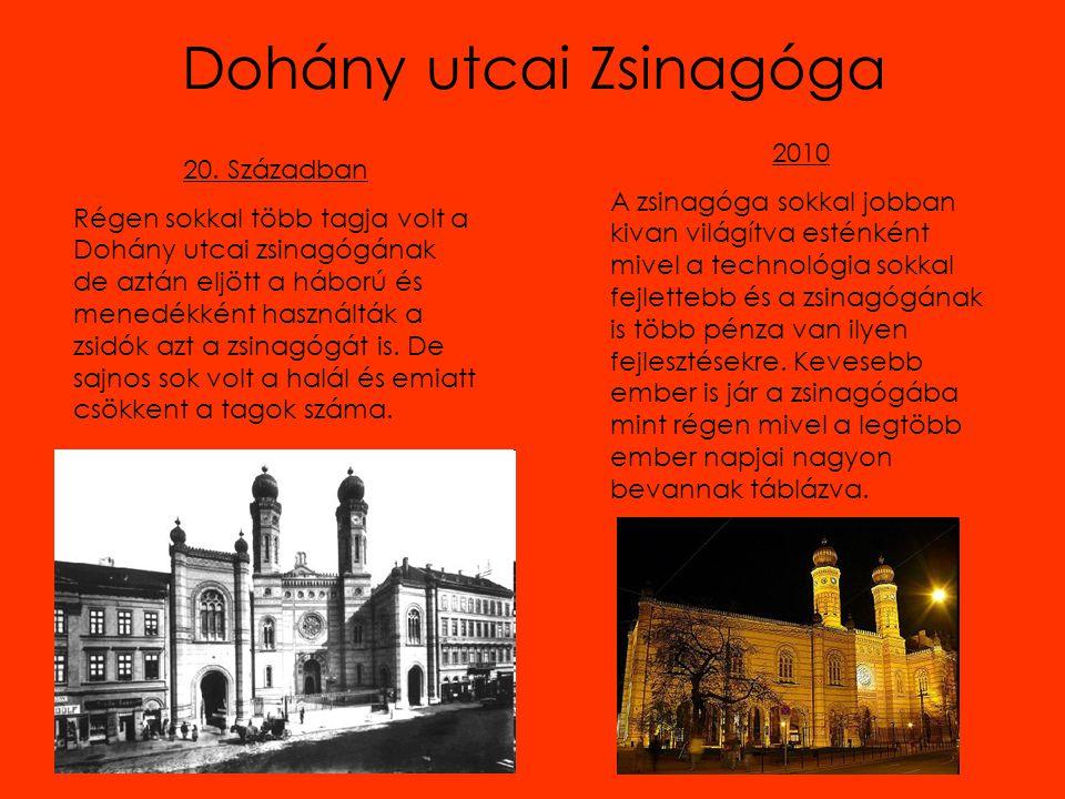 Dohány utcai Zsinagóga 20. Században Régen sokkal több tagja volt a Dohány utcai zsinagógának de aztán eljött a háború és menedékként használták a zsi