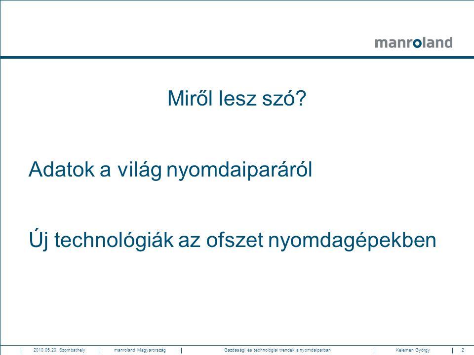 23Gazdasági és technológiai trendek a nyomdaiparban2010.05.20.