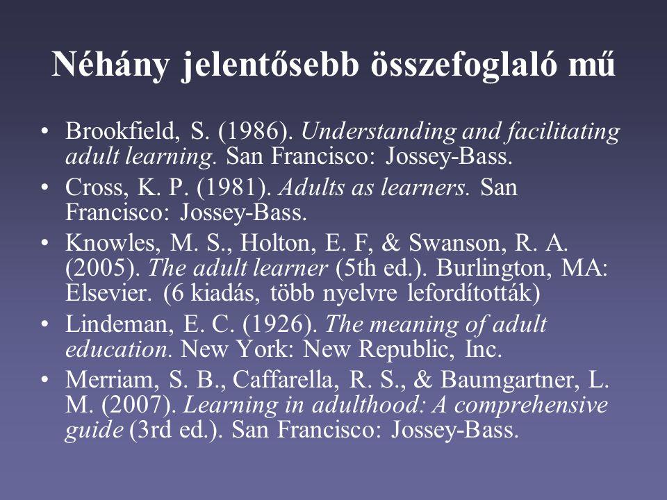 Néhány jelentősebb összefoglaló mű Brookfield, S.(1986).