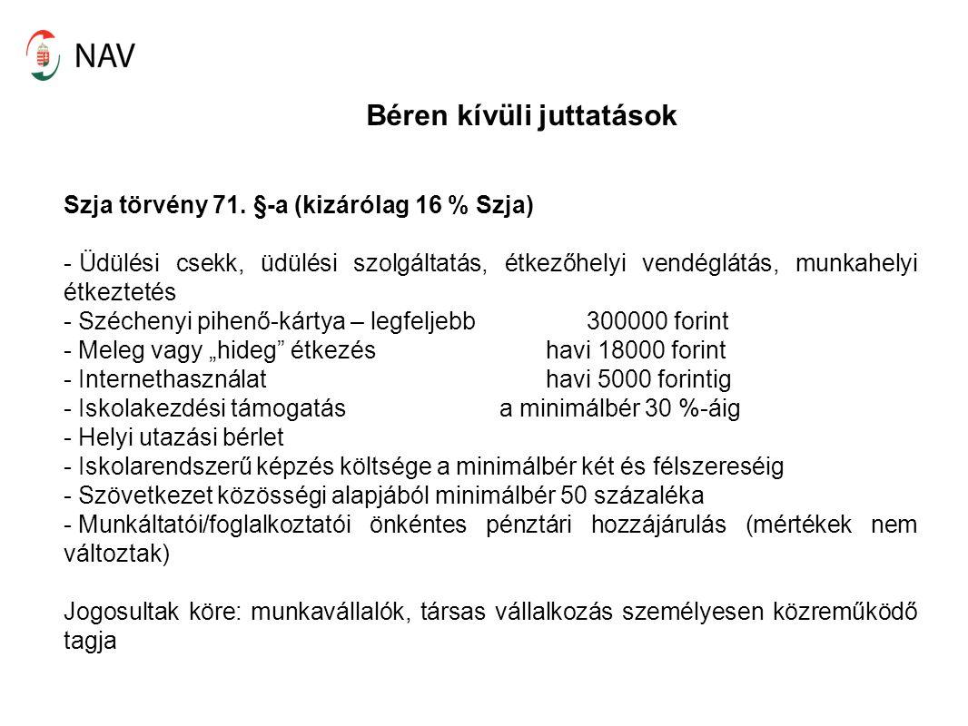 Béren kívüli juttatások Szja törvény 71.