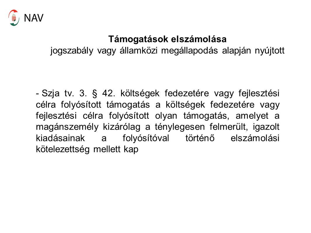 Támogatások elszámolása jogszabály vagy államközi megállapodás alapján nyújtott - Szja tv.