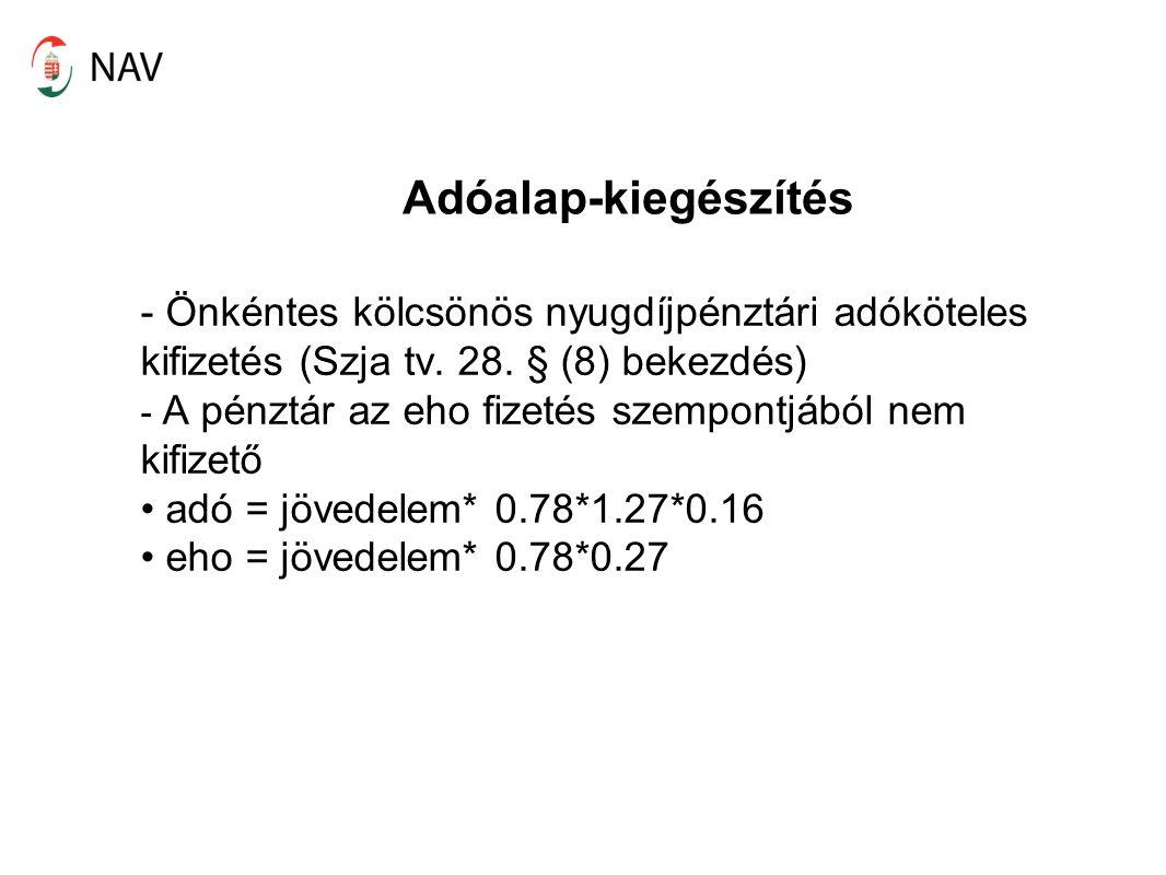 Adóalap-kiegészítés - Önkéntes kölcsönös nyugdíjpénztári adóköteles kifizetés (Szja tv.