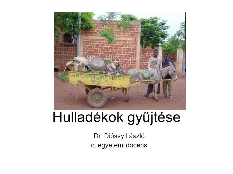 Hulladékok gyűjtése Dr. Dióssy László c. egyetemi docens