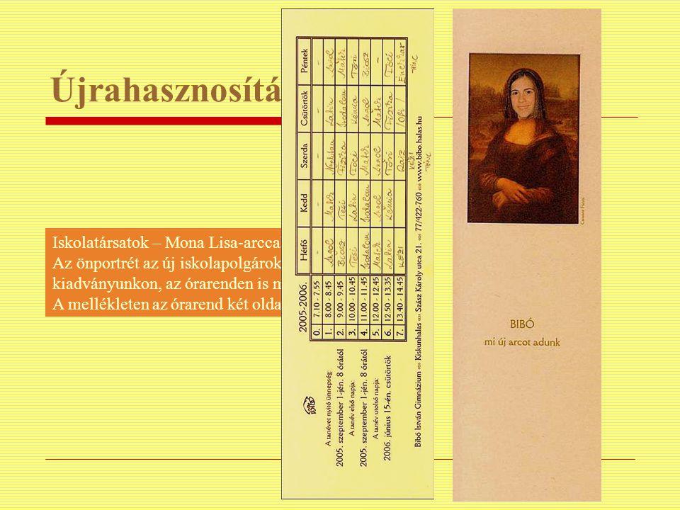 Újrahasznosítás Iskolatársatok – Mona Lisa-arccal. Az önportrét az új iskolapolgárokat köszöntő kiadványunkon, az órarenden is megjelentettük. A mellé