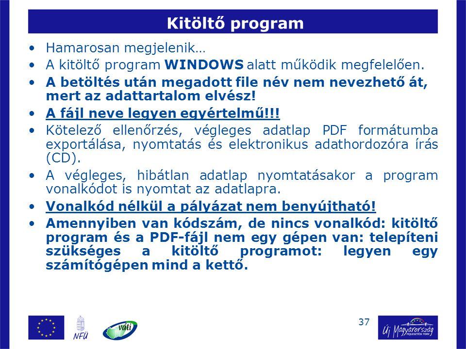 37 Kitöltő program Hamarosan megjelenik… A kitöltő program WINDOWS alatt működik megfelelően. A betöltés után megadott file név nem nevezhető át, mert