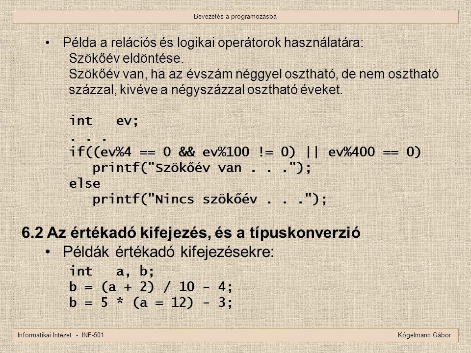 Bevezetés a programozásba Informatikai Intézet - INF-501 Kógelmann Gábor Példa a relációs és logikai operátorok használatára: Szökőév eldöntése. Szökő
