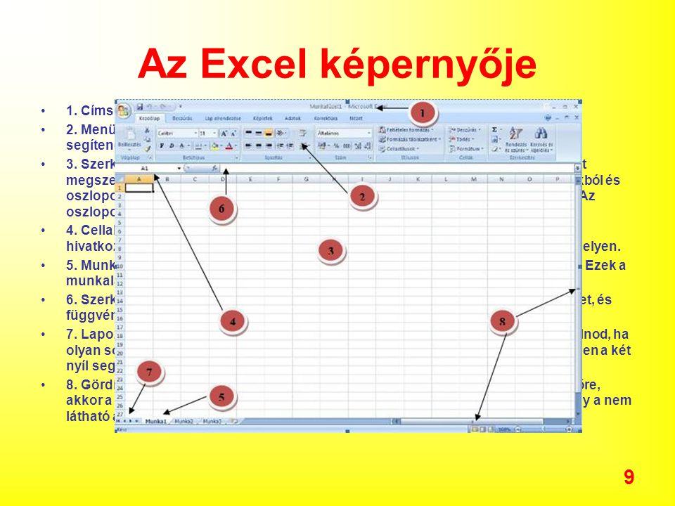 60 Diagram formázása Az elkészült diagram átméretezhető, áthelyezhető, elemei szerkeszthetőek: 1.a diagram területén a szerkeszteni kíván objektum kijelölése 2.