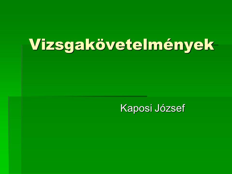 Vizsgakövetelmények Kaposi József