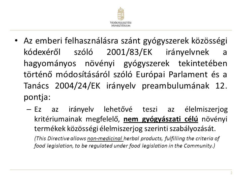 2 Az emberi felhasználásra szánt gyógyszerek közösségi kódexéről szóló 2001/83/EK irányelvnek a hagyományos növényi gyógyszerek tekintetében történő módosításáról szóló Európai Parlament és a Tanács 2004/24/EK irányelv preambulumának 12.