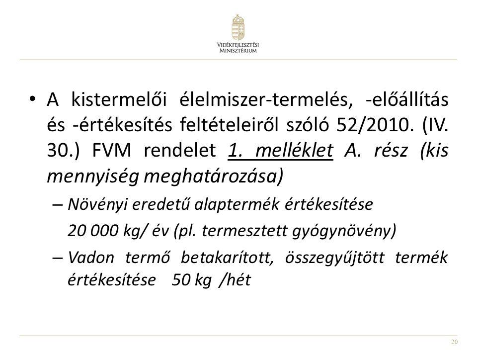 20 A kistermelői élelmiszer-termelés, -előállítás és -értékesítés feltételeiről szóló 52/2010.