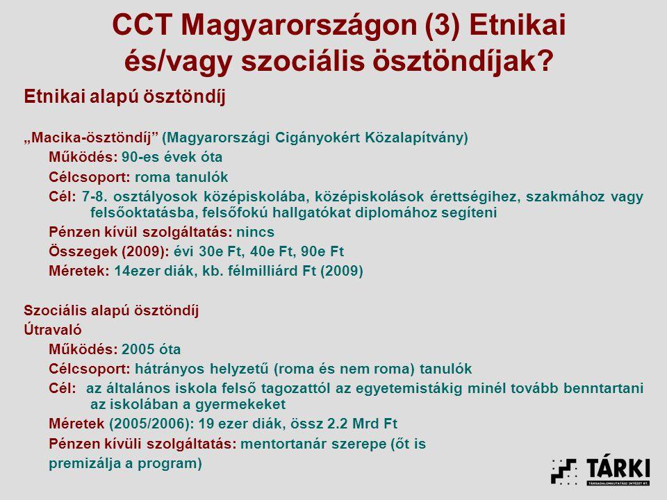 CCT Magyarországon (3) Etnikai és/vagy szociális ösztöndíjak.