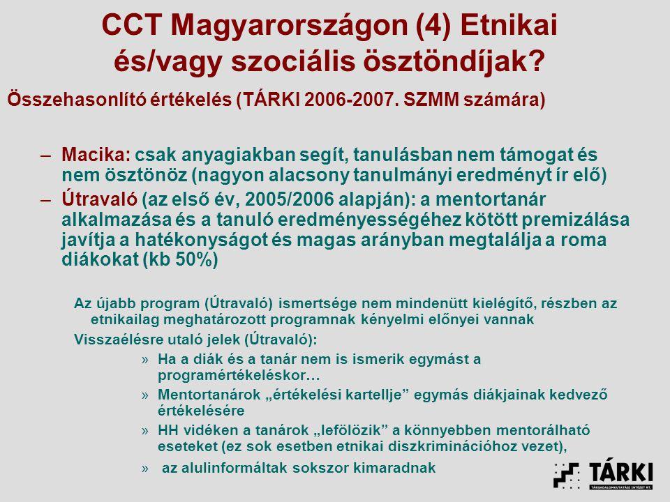CCT Magyarországon (4) Etnikai és/vagy szociális ösztöndíjak.