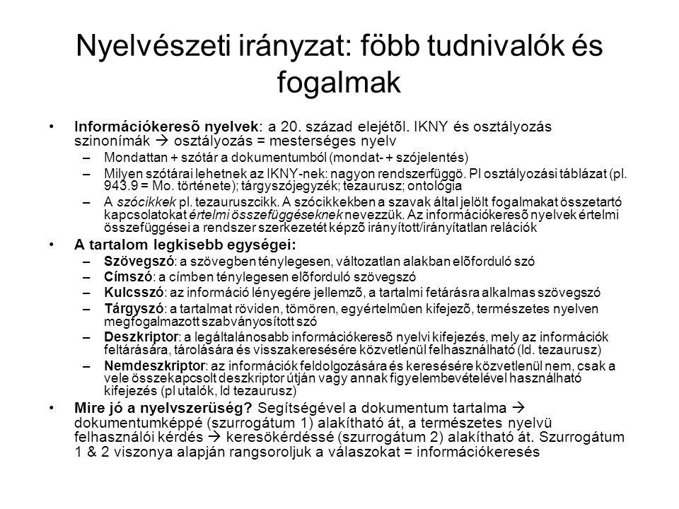 Nyelvészeti irányzat: föbb tudnivalók és fogalmak Információkeresõ nyelvek: a 20.